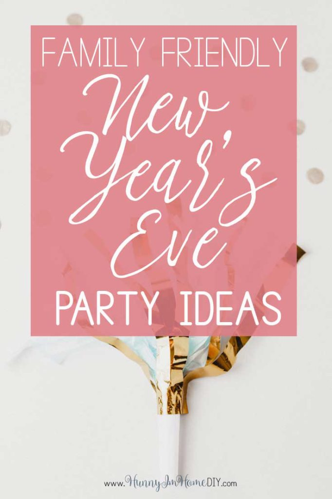 Family Friendly New Years Eve Ideas for a Fun Party ...